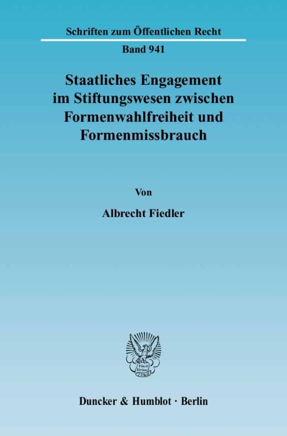 Cover Staatliches Engagement im Stiftungswesen zwischen Formenwahlfreiheit und Formenmissbrauch