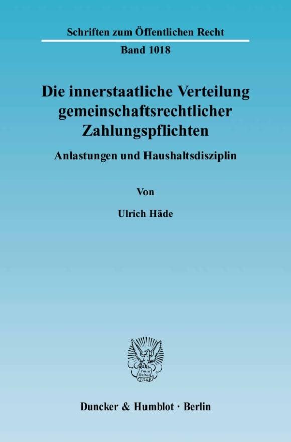 Cover Die innerstaatliche Verteilung gemeinschaftsrechtlicher Zahlungspflichten