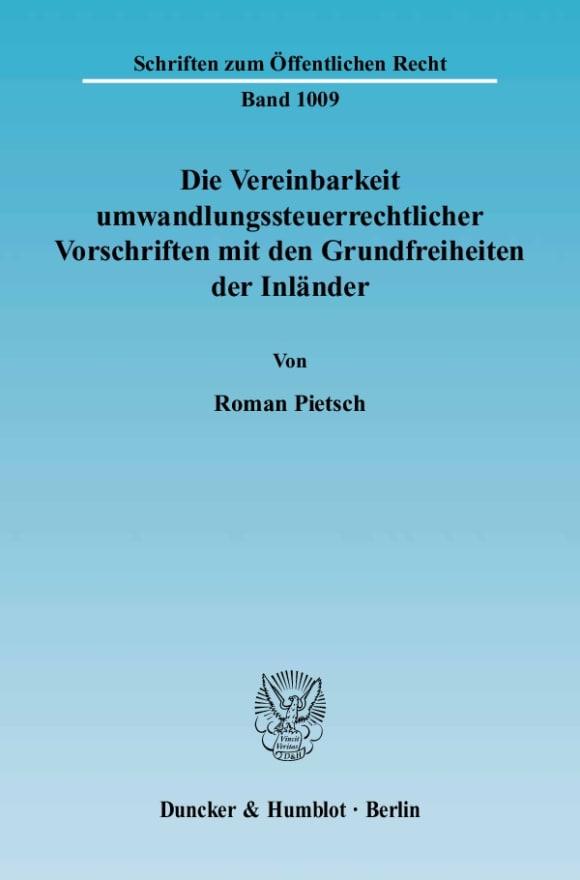 Cover Die Vereinbarkeit umwandlungssteuerrechtlicher Vorschriften mit den Grundfreiheiten der Inländer