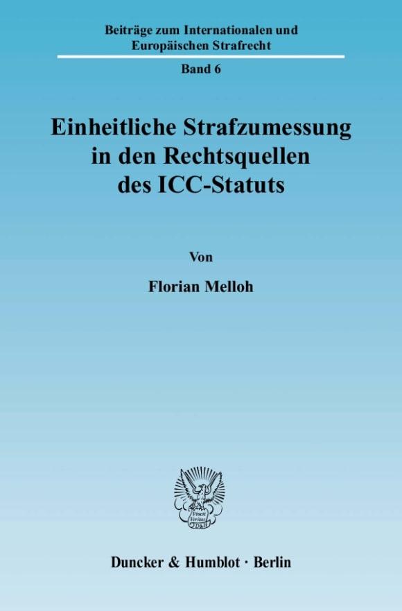 Cover Einheitliche Strafzumessung in den Rechtsquellen des ICC-Statuts