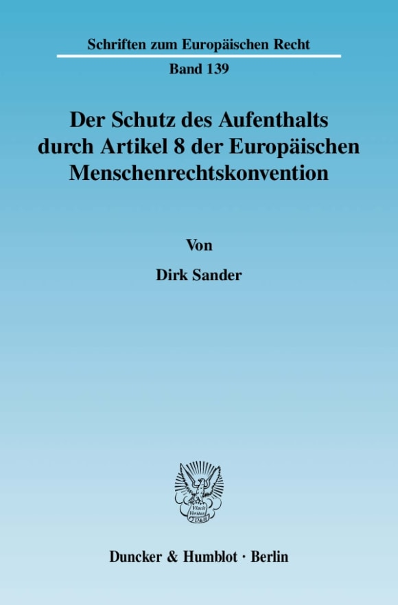 Cover Der Schutz des Aufenthalts durch Artikel 8 der Europäischen Menschenrechtskonvention