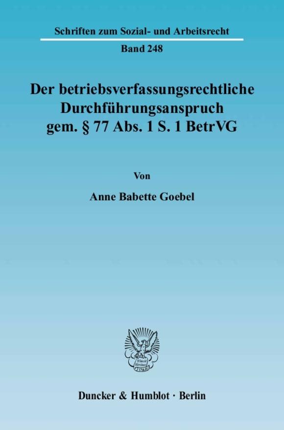Cover Der betriebsverfassungsrechtliche Durchführungsanspruch gem. § 77 Abs. 1 S. 1 BetrVG
