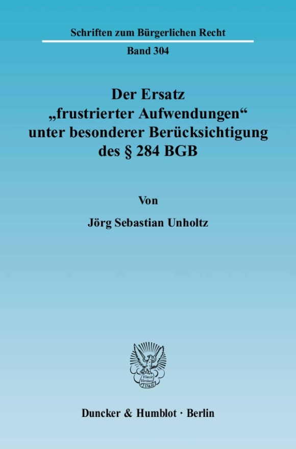 Cover Der Ersatz »frustrierter Aufwendungen« unter besonderer Berücksichtigung des § 284 BGB