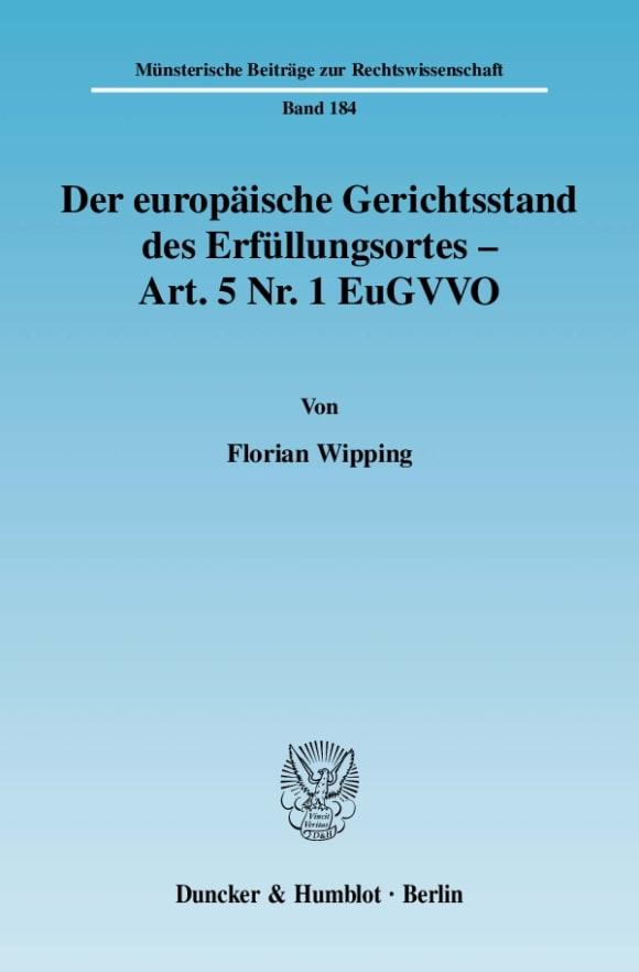 Cover Der europäische Gerichtsstand des Erfüllungsortes - Art. 5 Nr. 1 EuGVVO