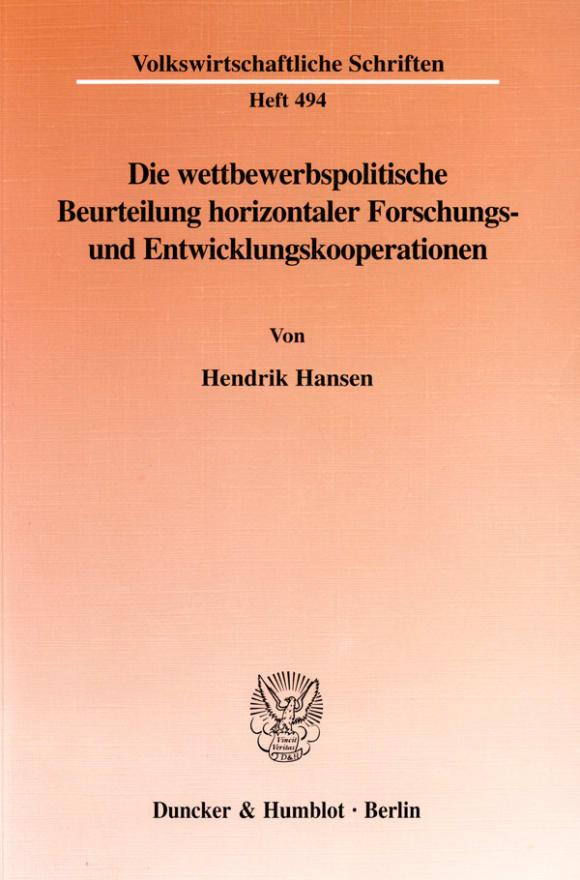 Cover Die wettbewerbspolitische Beurteilung horizontaler Forschungs- und Entwicklungskooperationen