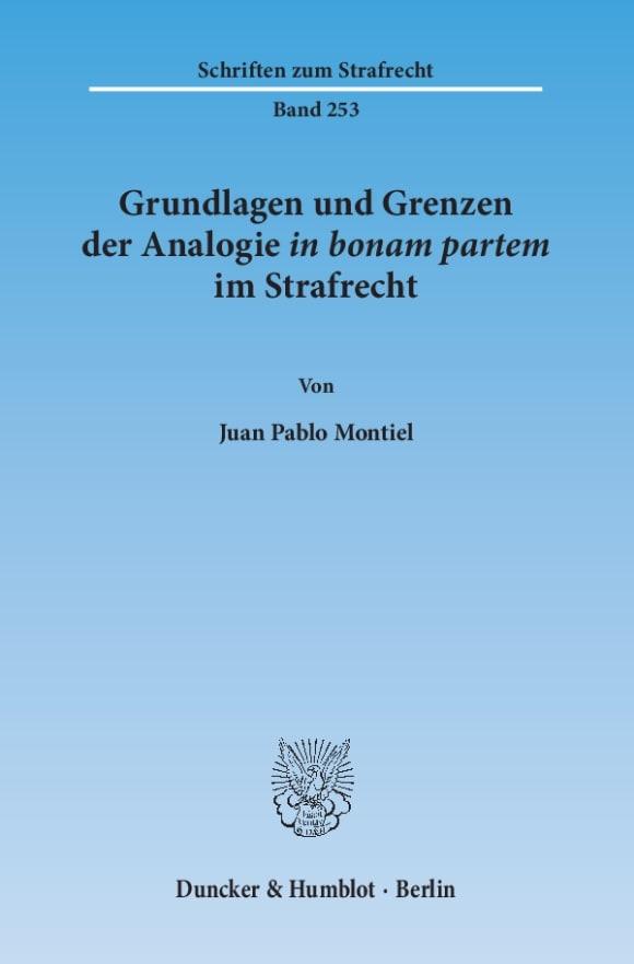 Cover Grundlagen und Grenzen der Analogie ›in bonam partem‹ im Strafrecht