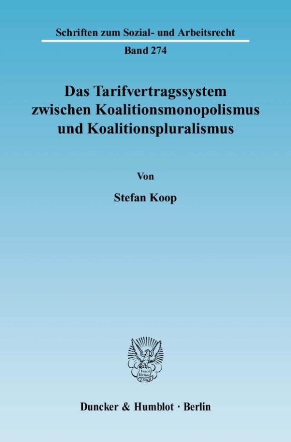 Cover Das Tarifvertragssystem zwischen Koalitionsmonopolismus und Koalitionspluralismus