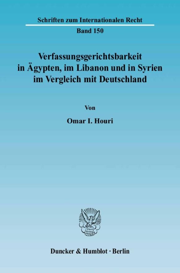Cover Verfassungsgerichtsbarkeit in Ägypten, im Libanon und in Syrien im Vergleich mit Deutschland