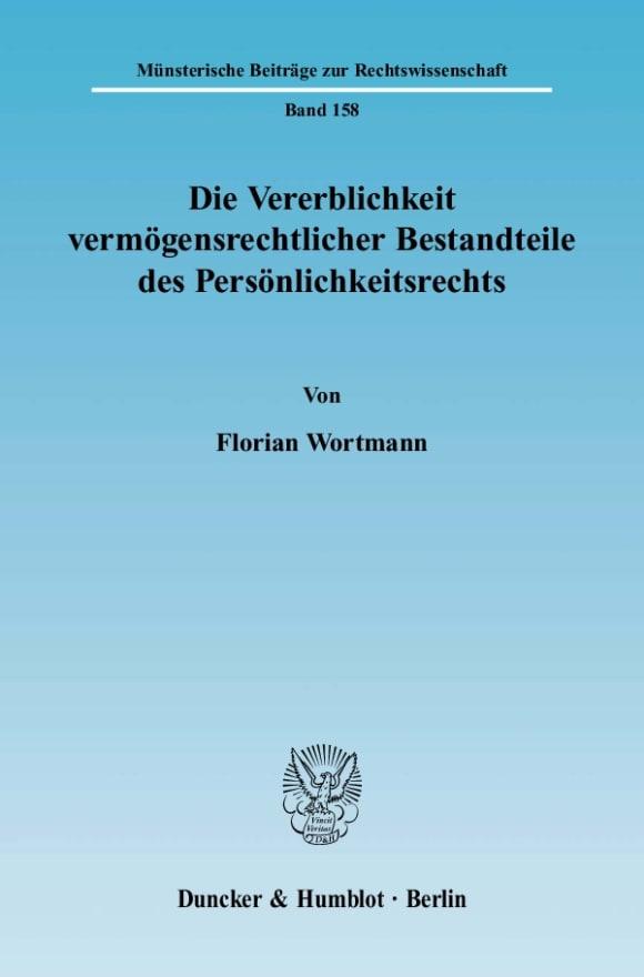 Cover Die Vererblichkeit vermögensrechtlicher Bestandteile des Persönlichkeitsrechts