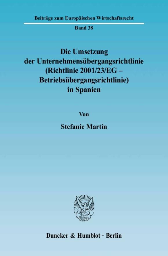 Cover Die Umsetzung der Unternehmensübergangsrichtlinie (Richtlinie 2001/23/EG - Betriebsübergangsrichtlinie) in Spanien