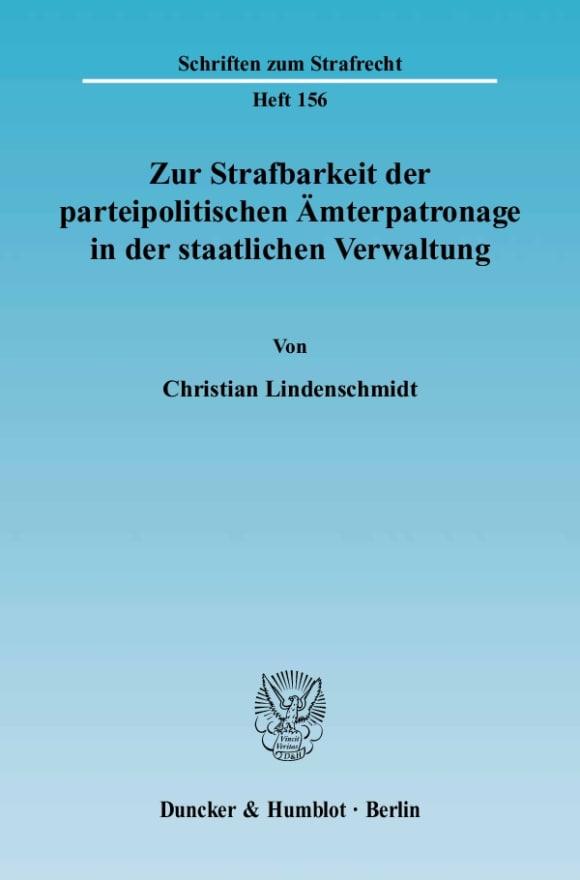 Cover Zur Strafbarkeit der parteipolitischen Ämterpatronage in der staatlichen Verwaltung