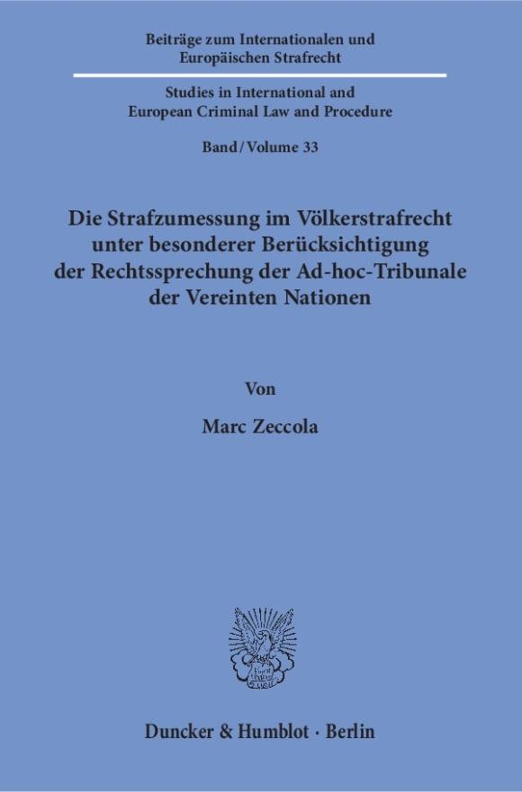 Cover Die Strafzumessung im Völkerstrafrecht unter besonderer Berücksichtigung der Rechtssprechung der Ad-hoc-Tribunale der Vereinten Nationen