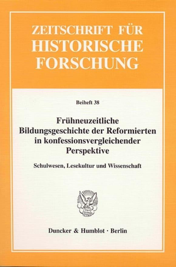 Cover Frühneuzeitliche Bildungsgeschichte der Reformierten in konfessionsvergleichender Perspektive