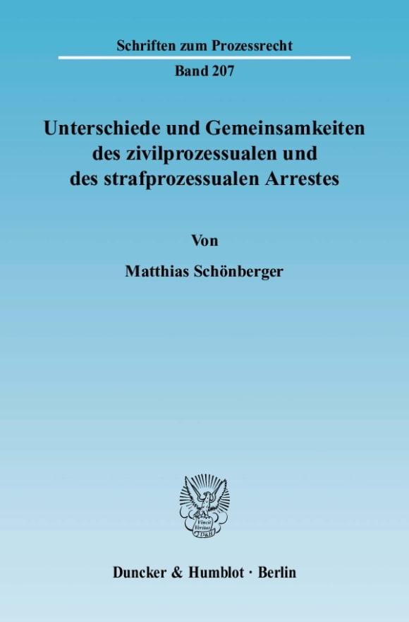 Cover Unterschiede und Gemeinsamkeiten des zivilprozessualen und des strafprozessualen Arrestes