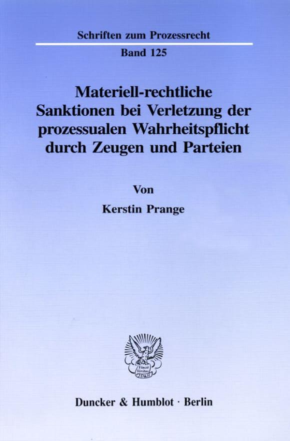 Cover Materiell-rechtliche Sanktionen bei Verletzung der prozessualen Wahrheitspflicht durch Zeugen und Parteien