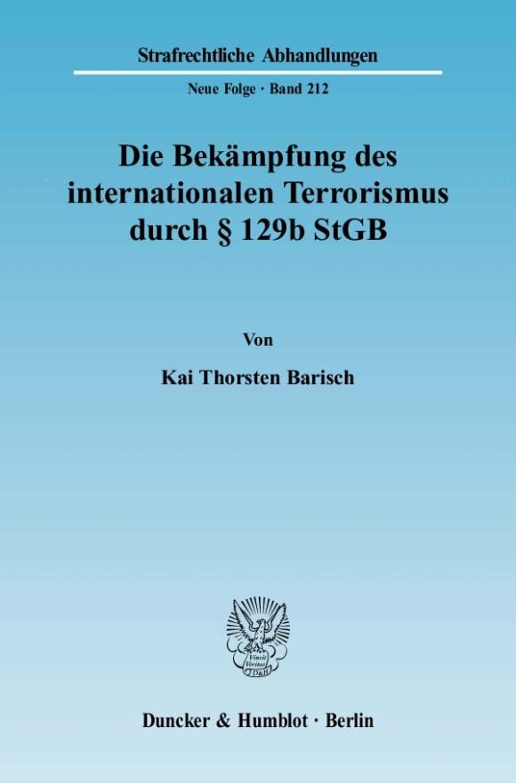 Cover Die Bekämpfung des internationalen Terrorismus durch § 129b StGB