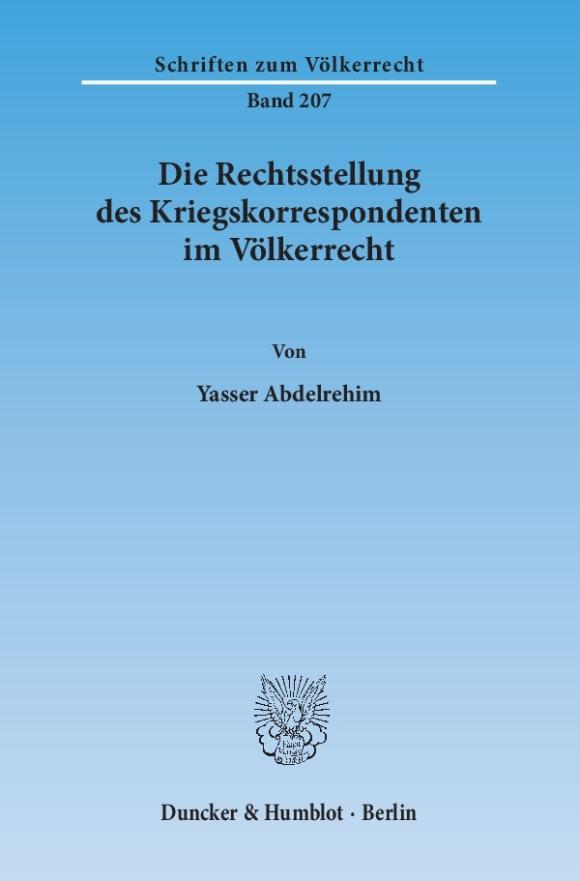 Cover Die Rechtsstellung des Kriegskorrespondenten im Völkerrecht