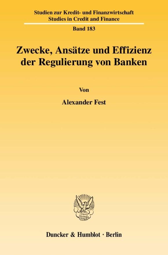 Cover Zwecke, Ansätze und Effizienz der Regulierung von Banken