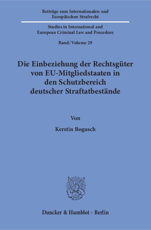 Cover Die Einbeziehung der Rechtsgüter von EU-Mitgliedstaaten in den Schutzbereich deutscher Straftatbestände