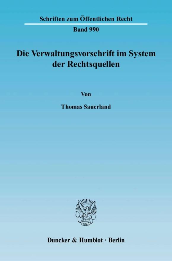 Cover Die Verwaltungsvorschrift im System der Rechtsquellen