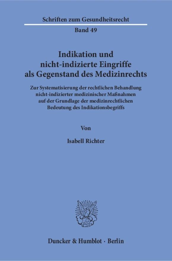 Cover Indikation und nicht-indizierte Eingriffe als Gegenstand des Medizinrechts
