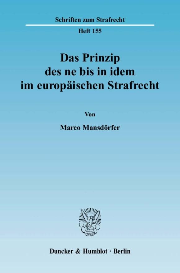 Cover Das Prinzip des ne bis in idem im europäischen Strafrecht