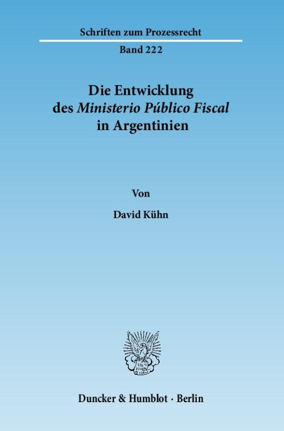 Cover Die Entwicklung des Ministerio Público Fiscal in Argentinien