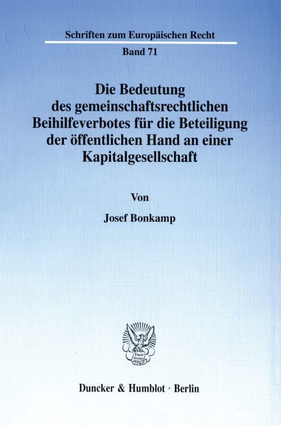 Cover Die Bedeutung des gemeinschaftsrechtlichen Beihilfeverbotes für die Beteiligung der öffentlichen Hand an einer Kapitalgesellschaft