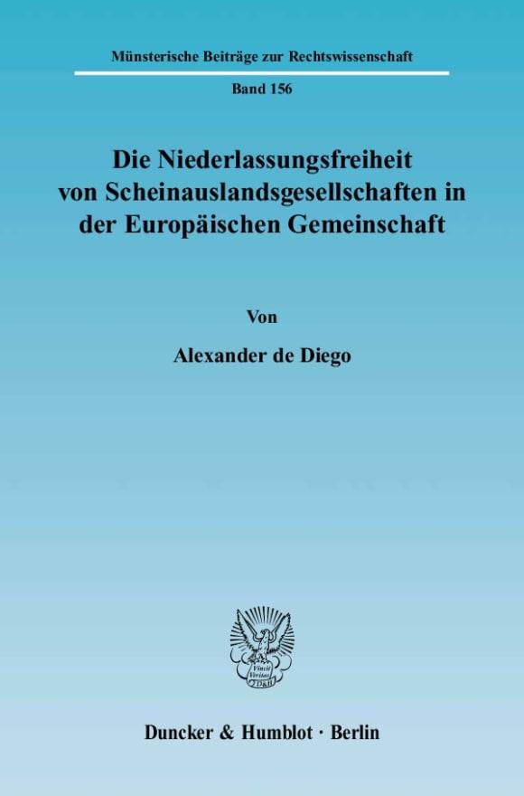 Cover Die Niederlassungsfreiheit von Scheinauslandsgesellschaften in der Europäischen Gemeinschaft