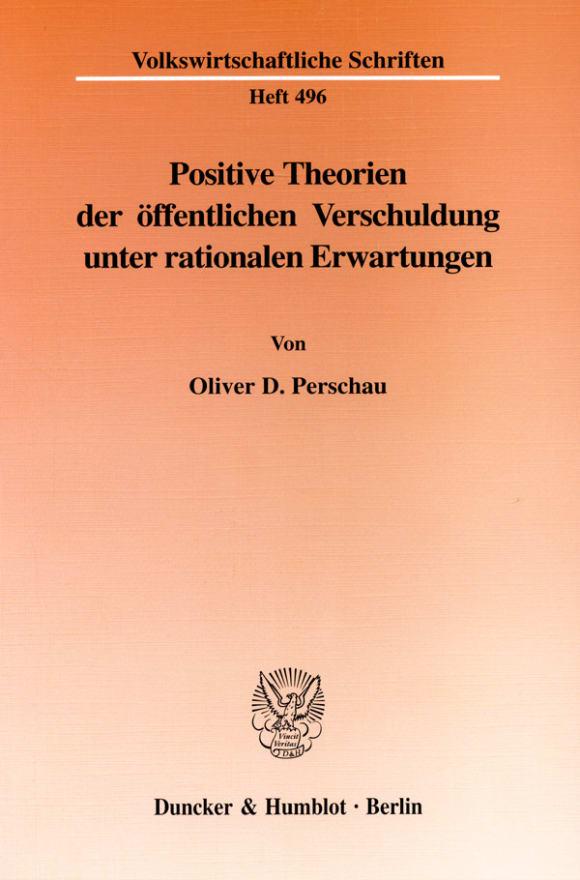 Cover Positive Theorien der öffentlichen Verschuldung unter rationalen Erwartungen