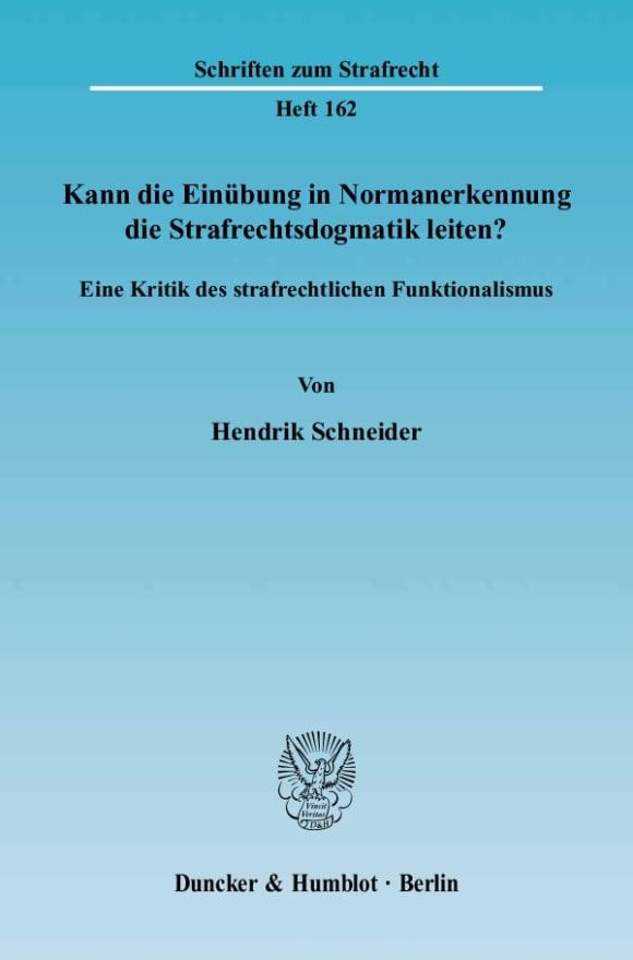 Cover Kann die Einübung in Normanerkennung die Strafrechtsdogmatik leiten?