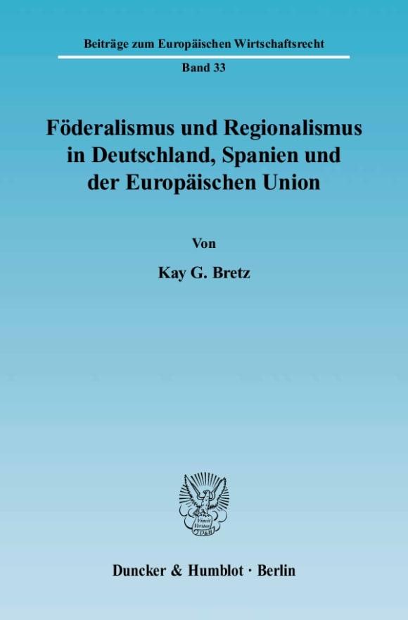 Cover Föderalismus und Regionalismus in Deutschland, Spanien und der Europäischen Union