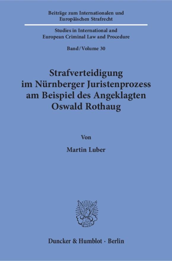 Cover Strafverteidigung im Nürnberger Juristenprozess am Beispiel des Angeklagten Oswald Rothaug
