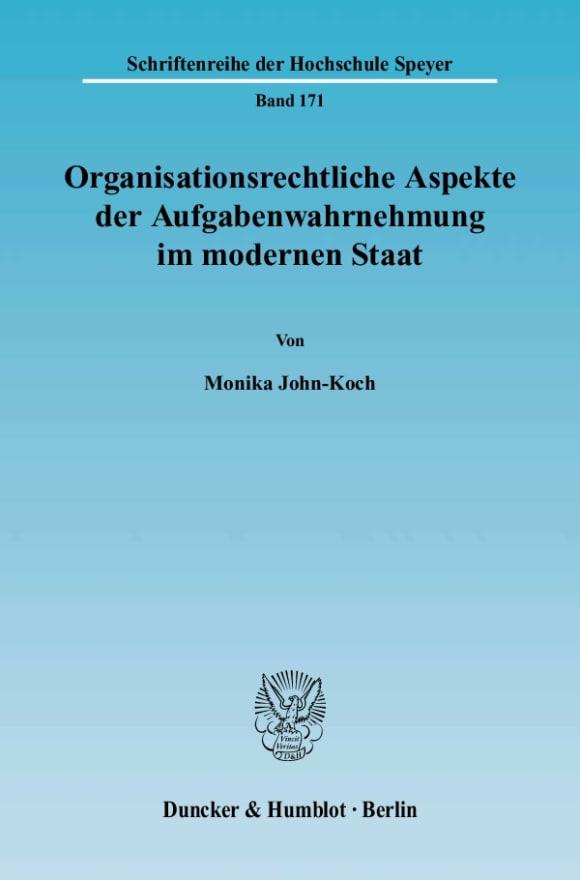 Cover Organisationsrechtliche Aspekte der Aufgabenwahrnehmung im modernen Staat