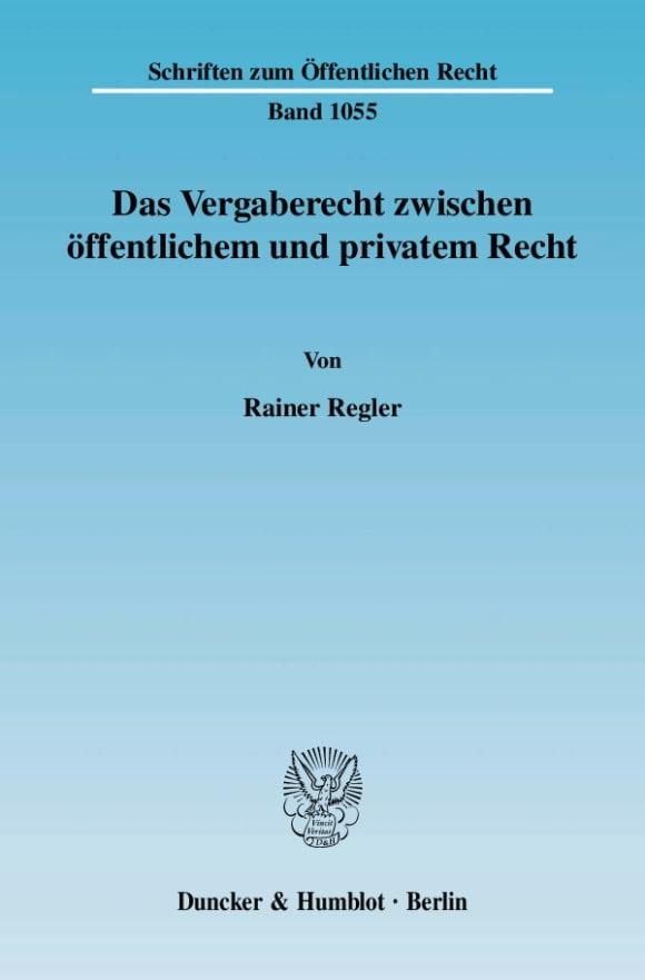 Cover Das Vergaberecht zwischen öffentlichem und privatem Recht