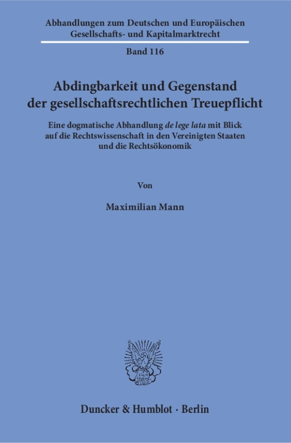 Cover Abdingbarkeit und Gegenstand der gesellschaftsrechtlichen Treuepflicht