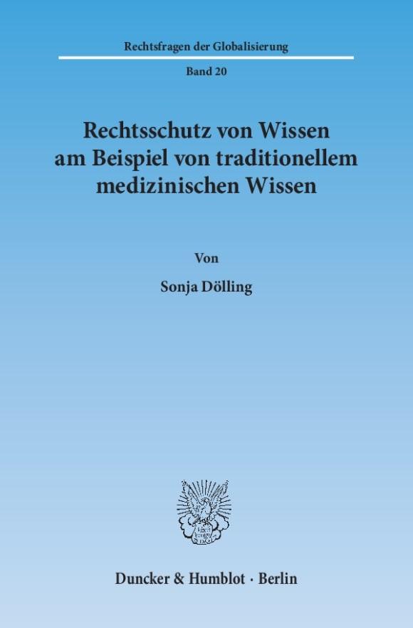 Cover Rechtsschutz von Wissen am Beispiel von traditionellem medizinischen Wissen
