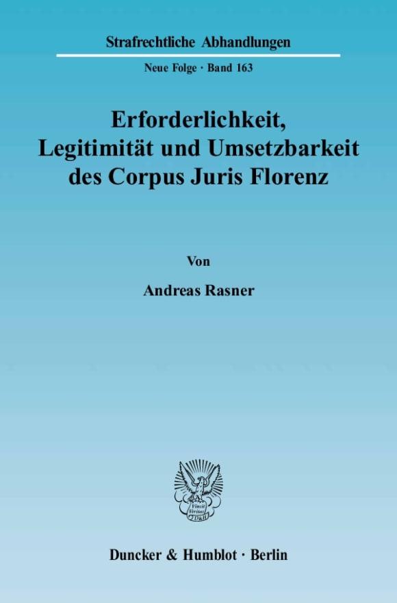 Cover Erforderlichkeit, Legitimität und Umsetzbarkeit des Corpus Juris Florenz
