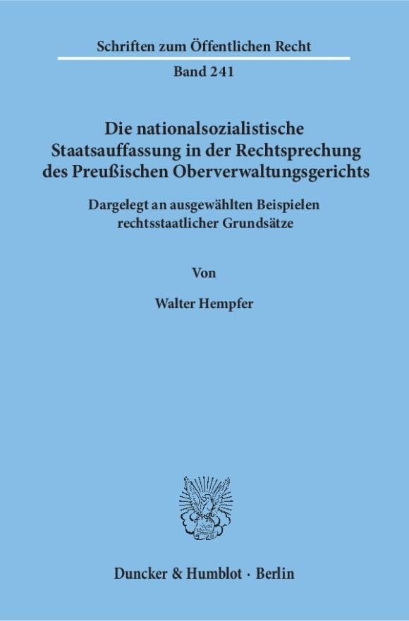 Cover Die nationalsozialistische Staatsauffassung in der Rechtsprechung des Preußischen Oberverwaltungsgerichts