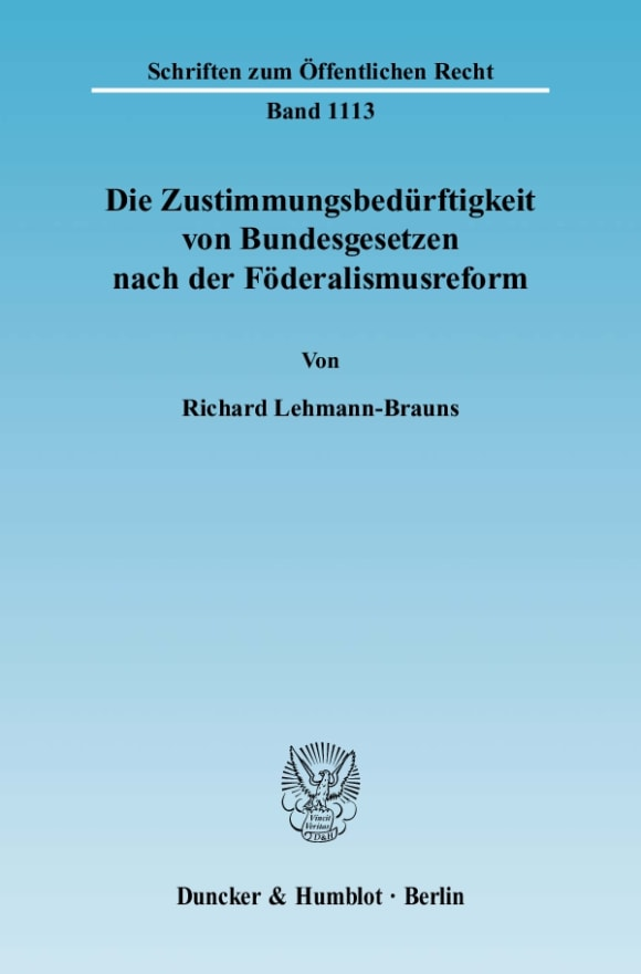 Cover Die Zustimmungsbedürftigkeit von Bundesgesetzen nach der Föderalismusreform
