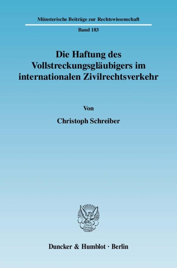 Cover Die Haftung des Vollstreckungsgläubigers im internationalen Zivilrechtsverkehr