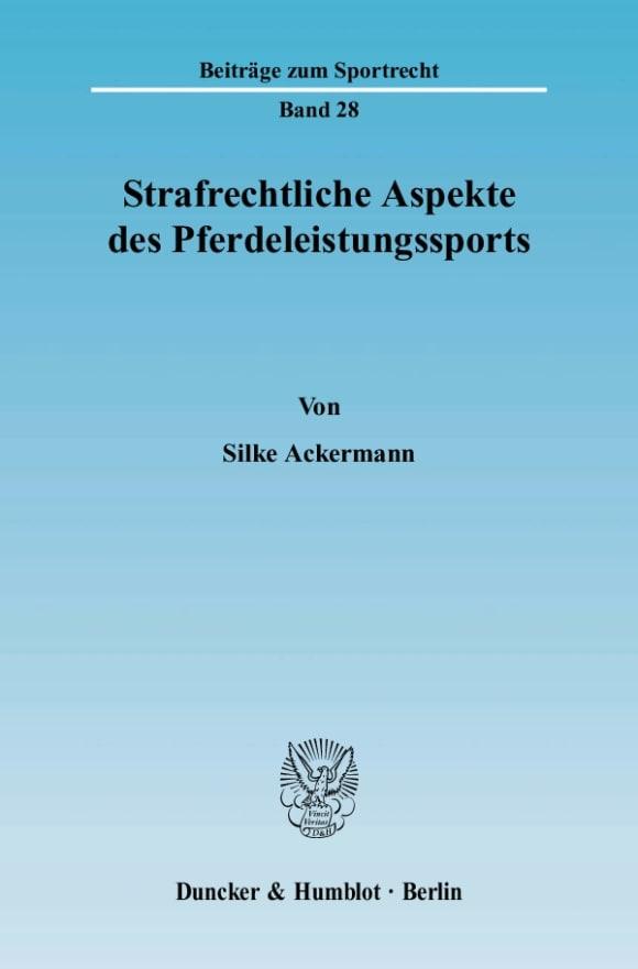 Cover Strafrechtliche Aspekte des Pferdeleistungssports