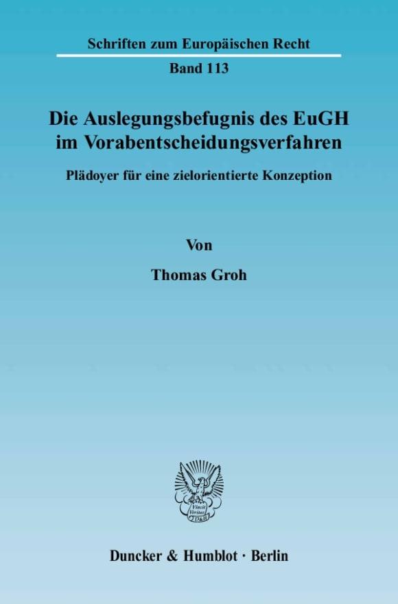 Cover Die Auslegungsbefugnis des EuGH im Vorabentscheidungsverfahren