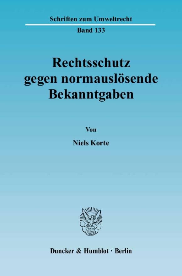 Cover Rechtsschutz gegen normauslösende Bekanntgaben