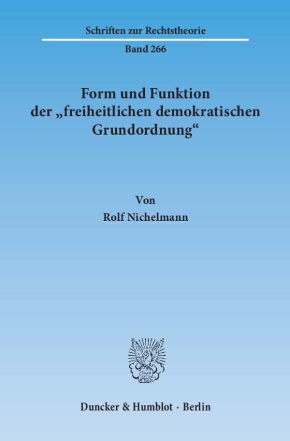 Cover Form und Funktion der »freiheitlichen demokratischen Grundordnung«