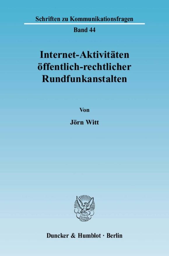 Cover Internet-Aktivitäten öffentlich-rechtlicher Rundfunkanstalten
