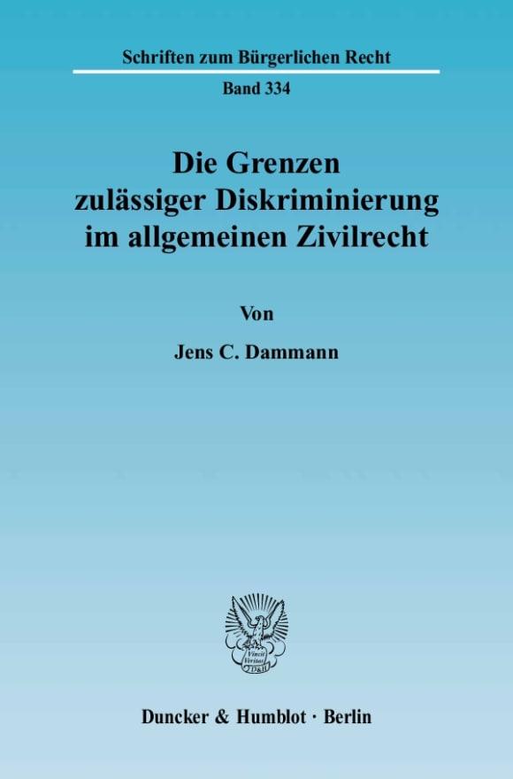 Cover Die Grenzen zulässiger Diskriminierung im allgemeinen Zivilrecht