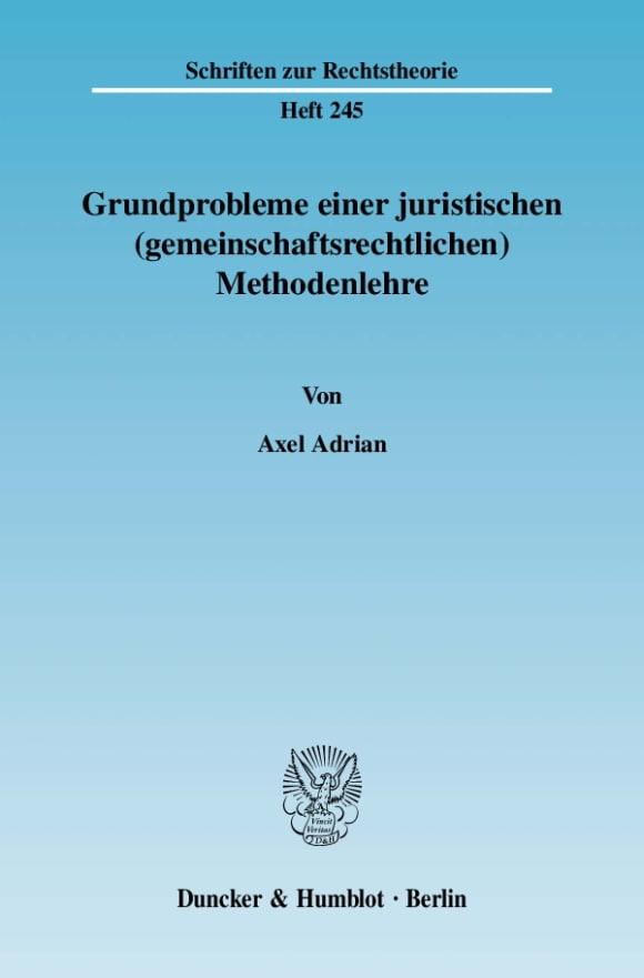 Cover Grundprobleme einer juristischen (gemeinschaftsrechtlichen) Methodenlehre