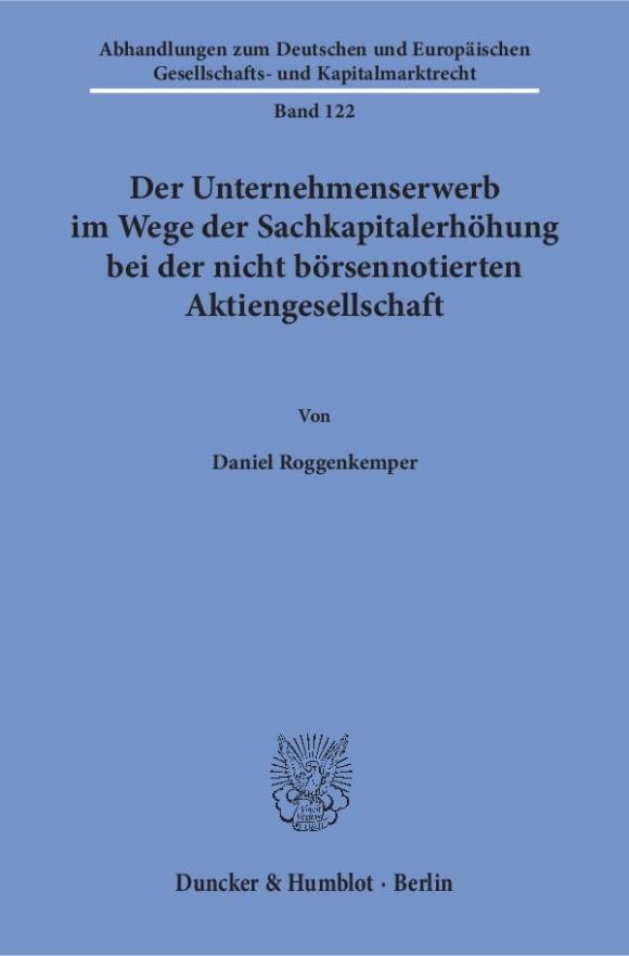 Cover Der Unternehmenserwerb im Wege der Sachkapitalerhöhung bei der nicht börsennotierten Aktiengesellschaft
