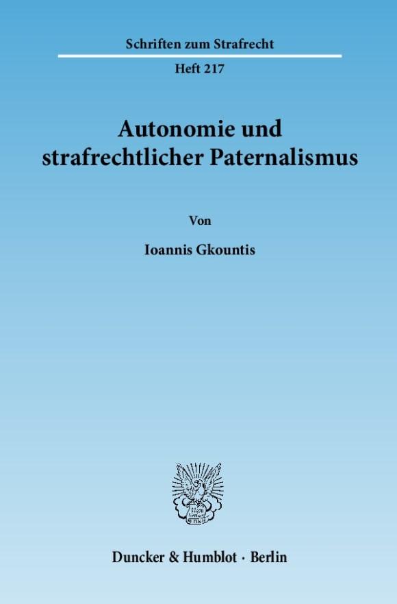 Cover Autonomie und strafrechtlicher Paternalismus